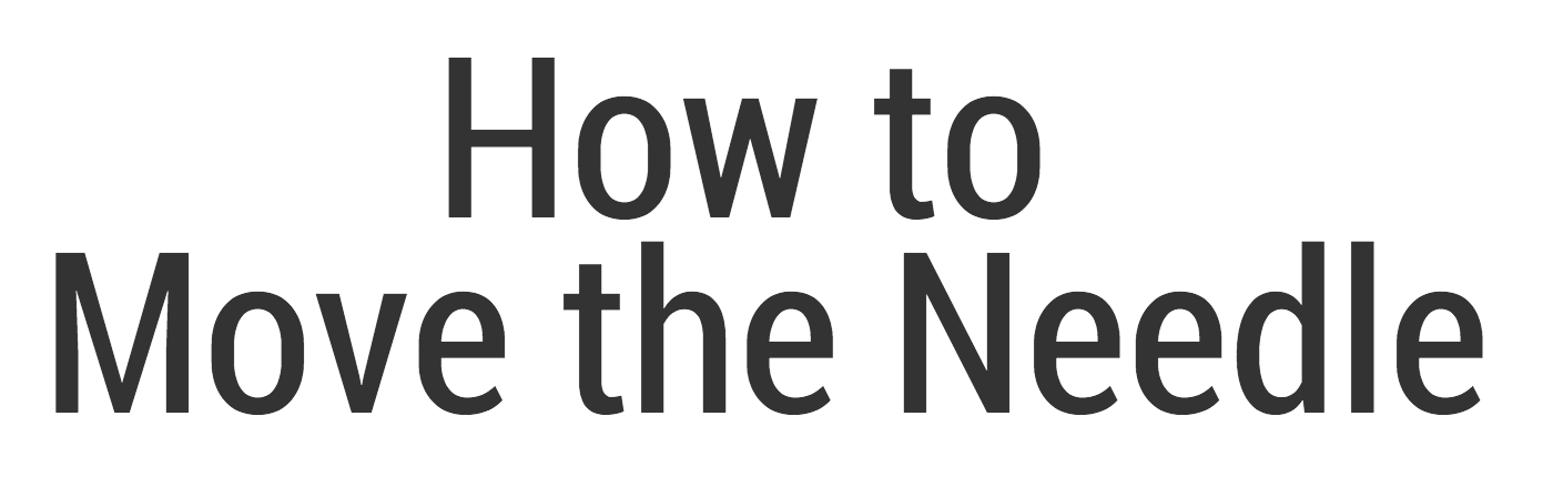 How To Move The Needle